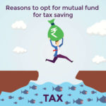 Reasons to opt for mutual fund for tax saving