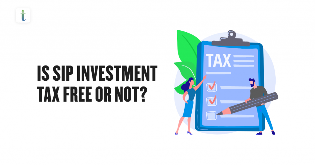 Is SIP investment tax-free or not
