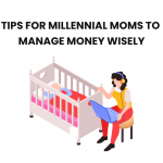Tips for millennial moms to manage money